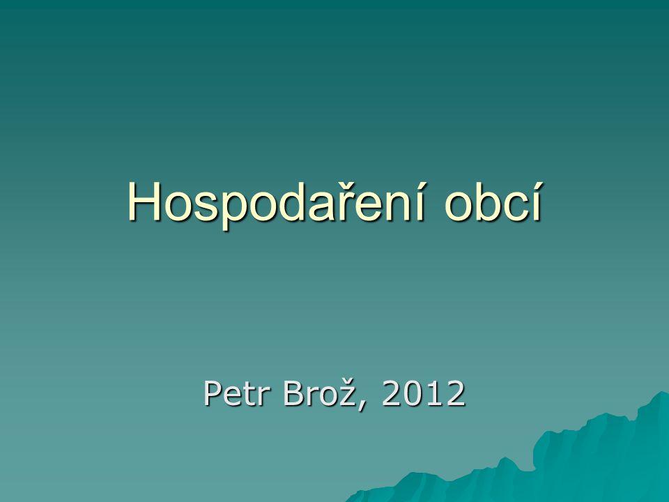 Hospodaření obcí Petr Brož, 2012
