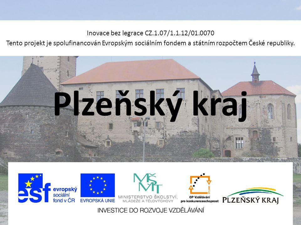 Plzeňský kraj Inovace bez legrace CZ.1.07/1.1.12/01.0070 Tento projekt je spolufinancován Evropským sociálním fondem a státním rozpočtem České republi