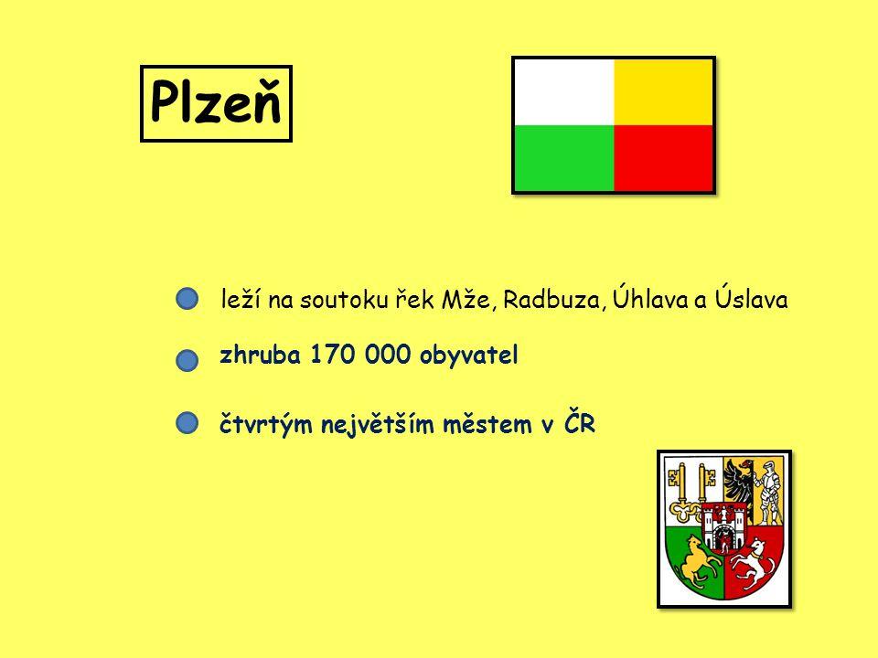 Plzeň leží na soutoku řek Mže, Radbuza, Úhlava a Úslava zhruba 170 000 obyvatel čtvrtým největším městem v ČR