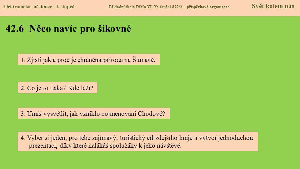 42.6 Něco navíc pro šikovné Elektronická učebnice - I. stupeň Základní škola Děčín VI, Na Stráni 879/2 – příspěvková organizace Svět kolem nás 4. Vybe