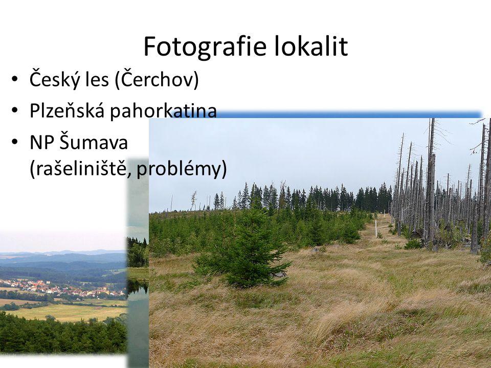 Fotografie lokalit Český les (Čerchov) Plzeňská pahorkatina NP Šumava (rašeliniště, problémy)