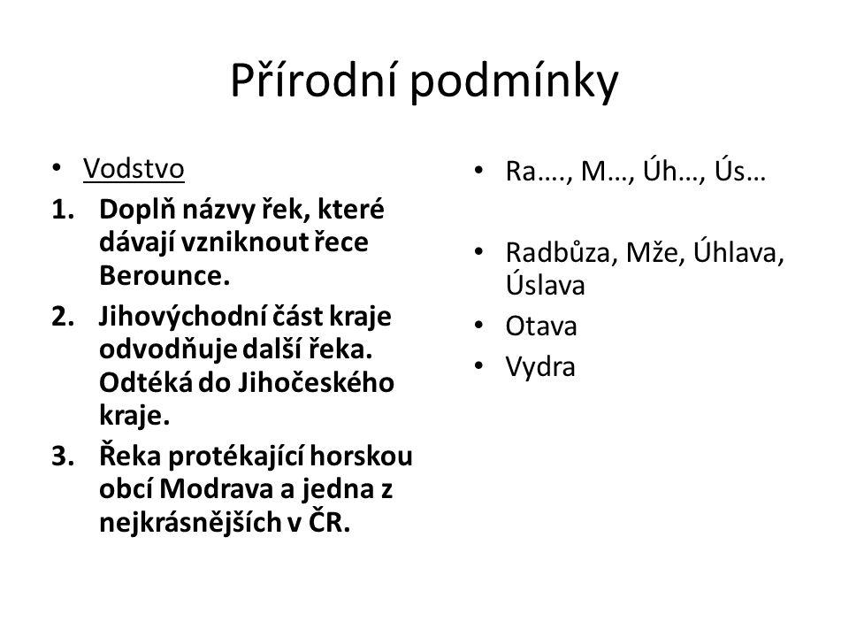 http://cs.wikipedia.org/wiki/Soubor:2004_Plzensky_kraj.png http://cs.wikipedia.org/wiki/Soubor:Cerchov_Towers_02.jpg http://upload.wikimedia.org/wikipedia/commons/6/69/T%C5%99e mo%C5%A1n%C3%A1_od_z%C3%A1padu.jpg http://upload.wikimedia.org/wikipedia/commons/6/69/T%C5%99e mo%C5%A1n%C3%A1_od_z%C3%A1padu.jpg http://cs.wikipedia.org/wiki/Soubor:Chalupska-slat.jpg http://cs.wikipedia.org/wiki/Soubor:Sumava_Vilgus_54.JPG http://cs.wikipedia.org/wiki/Soubor:Sumava_CZ_I1B-1.png http://cs.wikipedia.org/wiki/Soubor:Cesky_les_CZ_I1A-1.png http://cs.wikipedia.org/wiki/Soubor:Plzenska_pahorkatina_CZ_I5B.