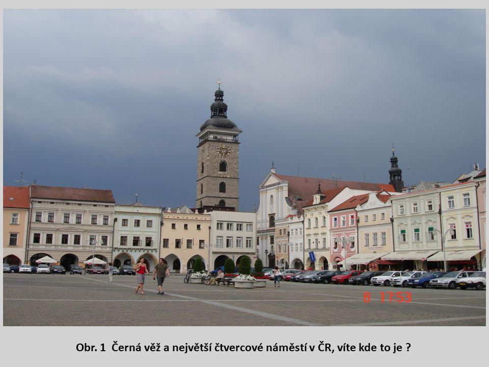 Obr. 1 Černá věž a největší čtvercové náměstí v ČR, víte kde to je ?