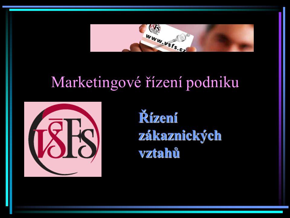 Marketingové řízení podniku Řízení zákaznických vztahů