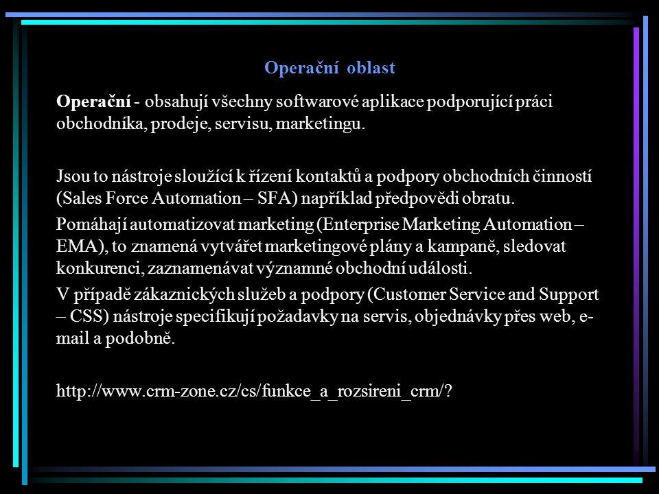 Operační oblast Operační - obsahují všechny softwarové aplikace podporující práci obchodníka, prodeje, servisu, marketingu. Jsou to nástroje sloužící