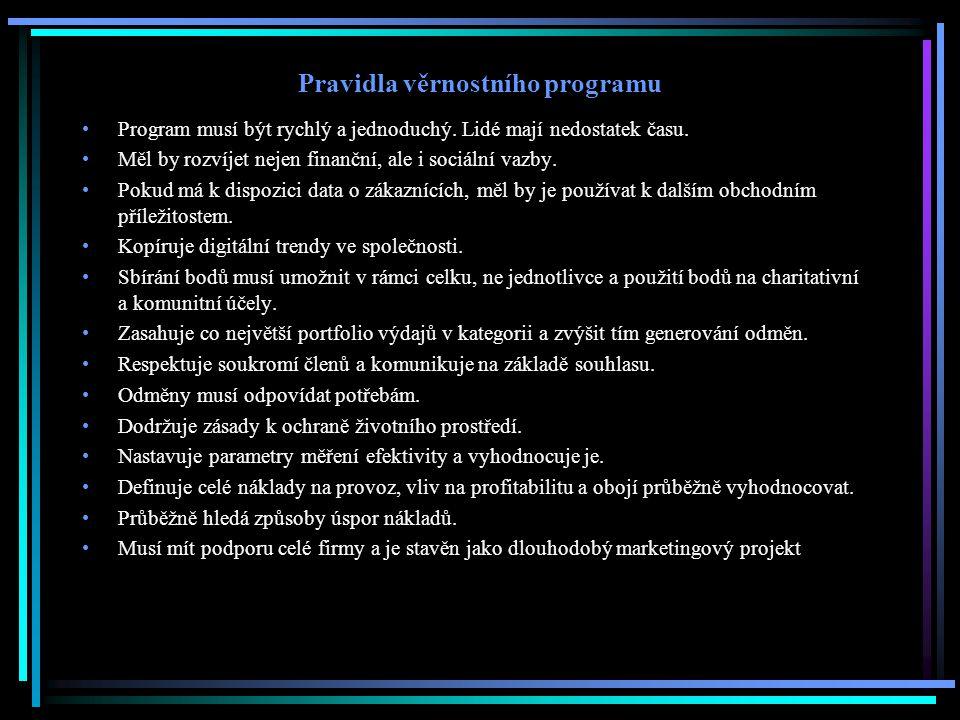 Pravidla věrnostního programu Program musí být rychlý a jednoduchý. Lidé mají nedostatek času. Měl by rozvíjet nejen finanční, ale i sociální vazby. P