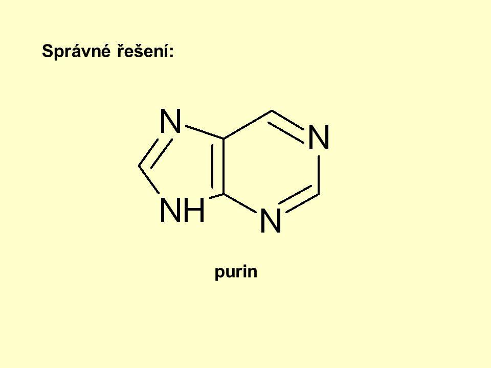Správné řešení: purin