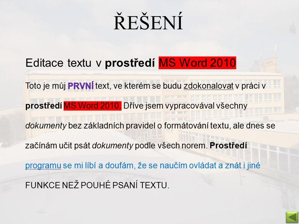 ŘEŠENÍ NÁSTROJE PRO FORMÁTOVÁNÍ 1.NASTAVENÍ TYPU PÍSMA 2.