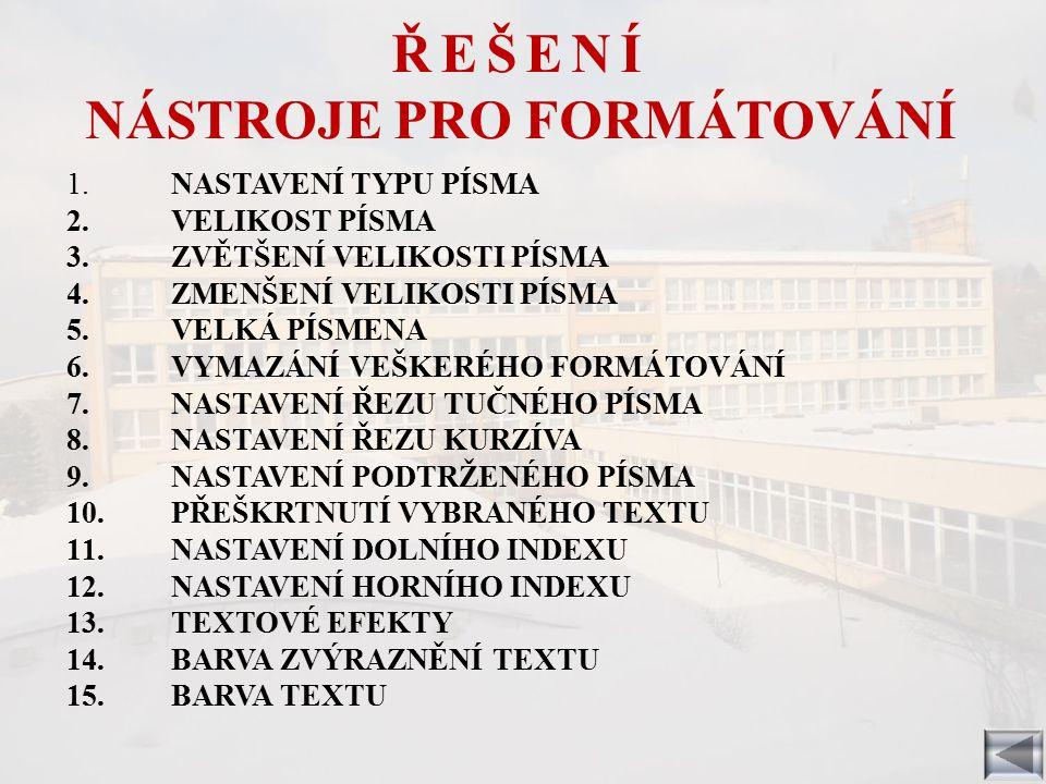 ZDROJE A CITACE: 1.KLATOVSKÝ, Karel. Microsoft Word 2010 nejen pro školy.