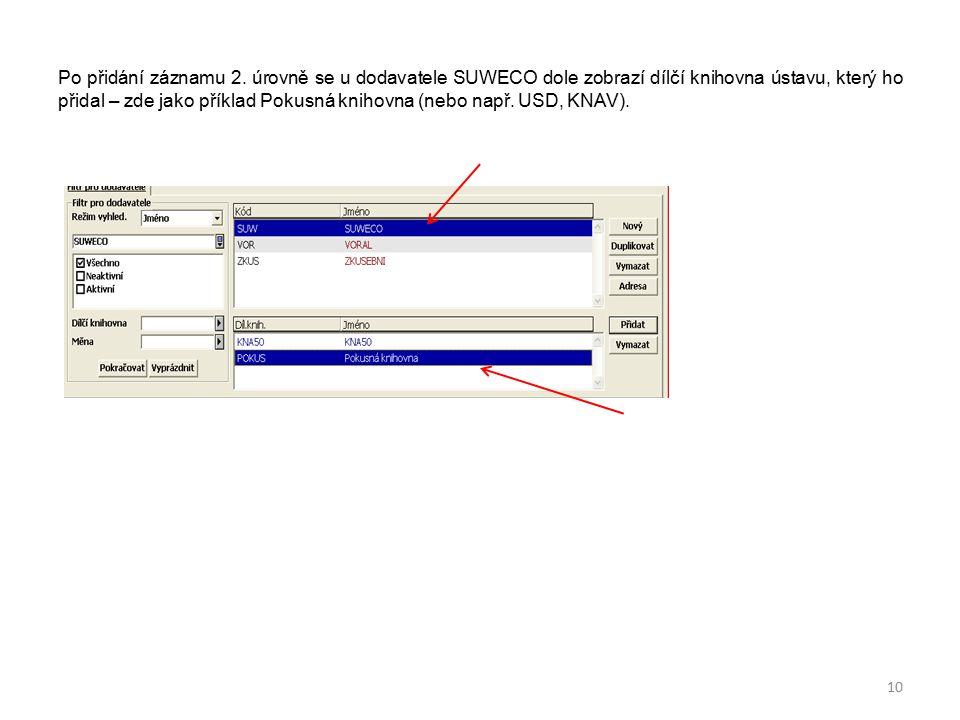 Po přidání záznamu 2. úrovně se u dodavatele SUWECO dole zobrazí dílčí knihovna ústavu, který ho přidal – zde jako příklad Pokusná knihovna (nebo např
