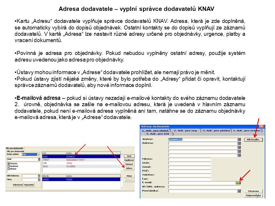 """Adresa dodavatele – vyplní správce dodavatelů KNAV Kartu """"Adresu"""" dodavatele vyplňuje správce dodavatelů KNAV. Adresa, která je zde doplněná, se autom"""