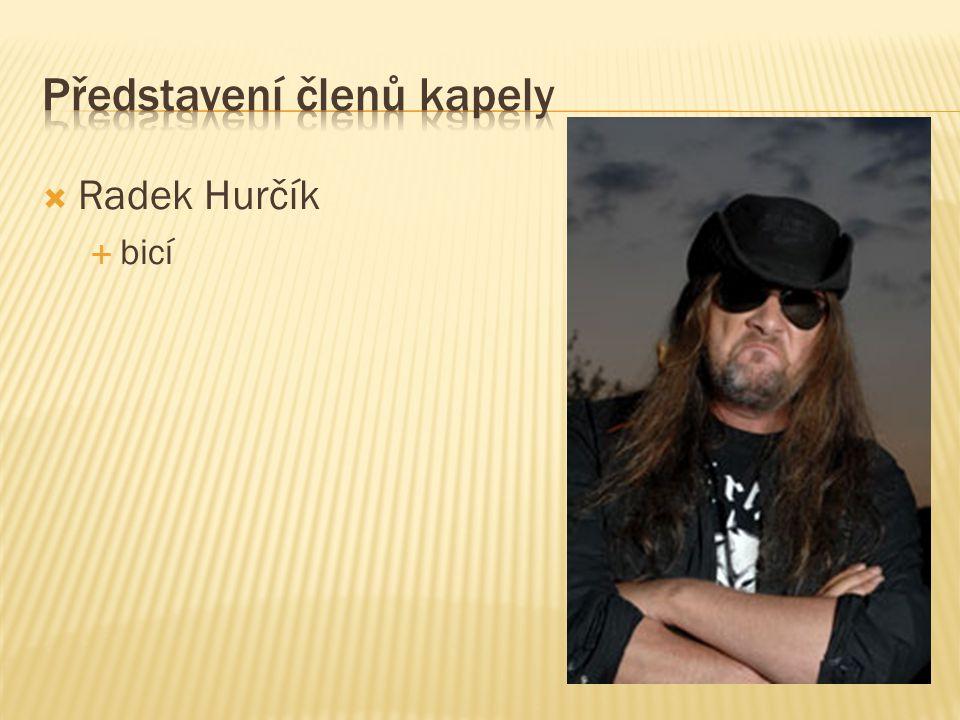  Radek Hurčík  bicí