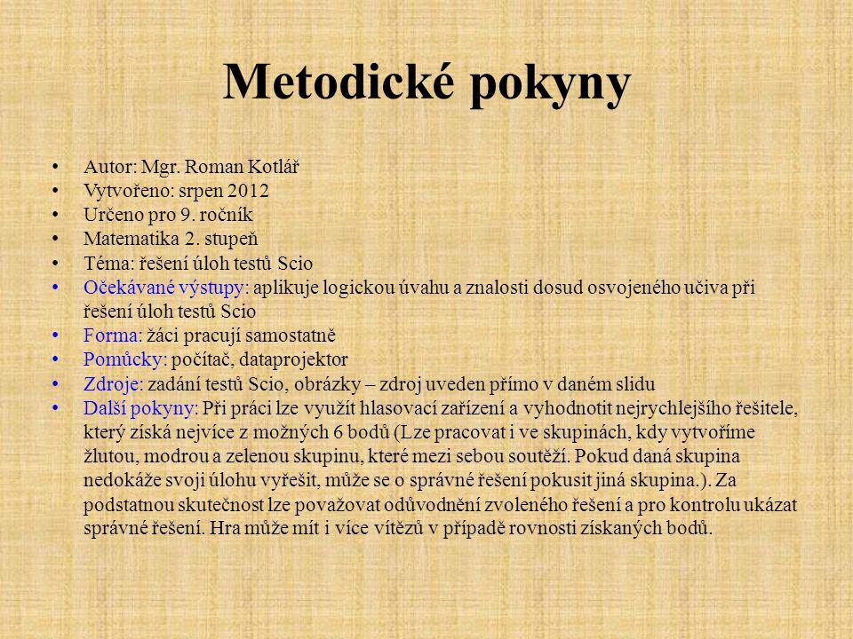 Metodické pokyny Autor: Mgr. Roman Kotlář Vytvořeno: srpen 2012 Určeno pro 9.