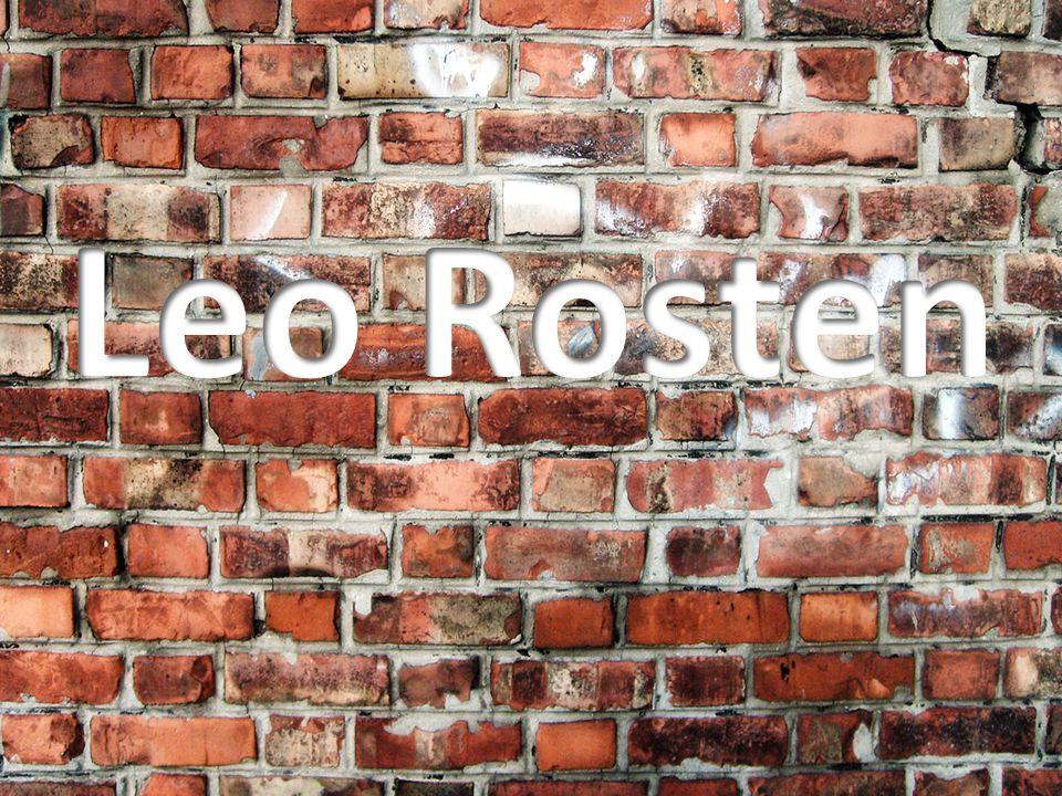 *1908 Lodž †1997 New York  americký učitel a humorista  Leo Rosten pocházel z polské židovské rodiny.