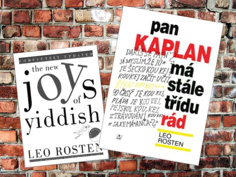 Hyman Kaplan je hlavní postava následujících knih Lea Rostena: Pan Kaplan má třídu rád (překlad Pavel Eisner, 1946), starší překlad původní verze.
