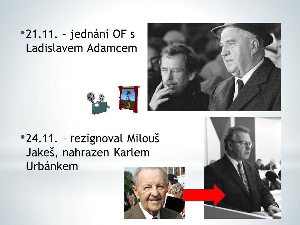 21.11. – jednání OF s Ladislavem Adamcem 24.11. – rezignoval Milouš Jakeš, nahrazen Karlem Urbánkem