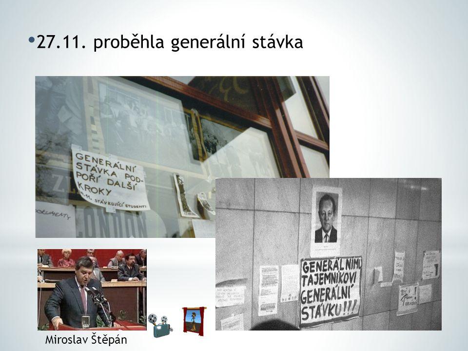 27.11. proběhla generální stávka Miroslav Štěpán