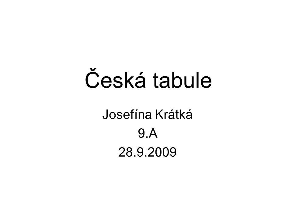 Česká tabule Josefína Krátká 9.A 28.9.2009