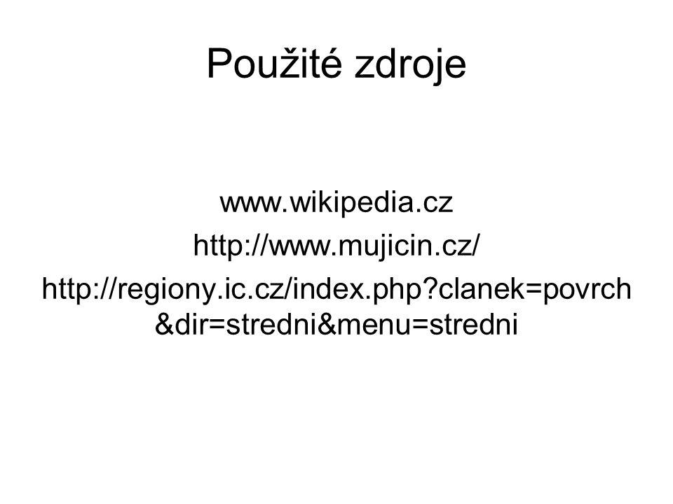 Použité zdroje www.wikipedia.cz http://www.mujicin.cz/ http://regiony.ic.cz/index.php clanek=povrch &dir=stredni&menu=stredni