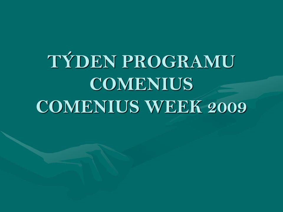 TÝDEN PROGRAMU COMENIUS COMENIUS WEEK 2009