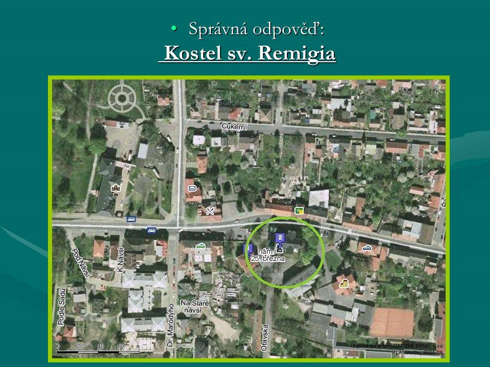 Správná odpověď:Správná odpověď: Kostel sv. Remigia Kostel sv. Remigia