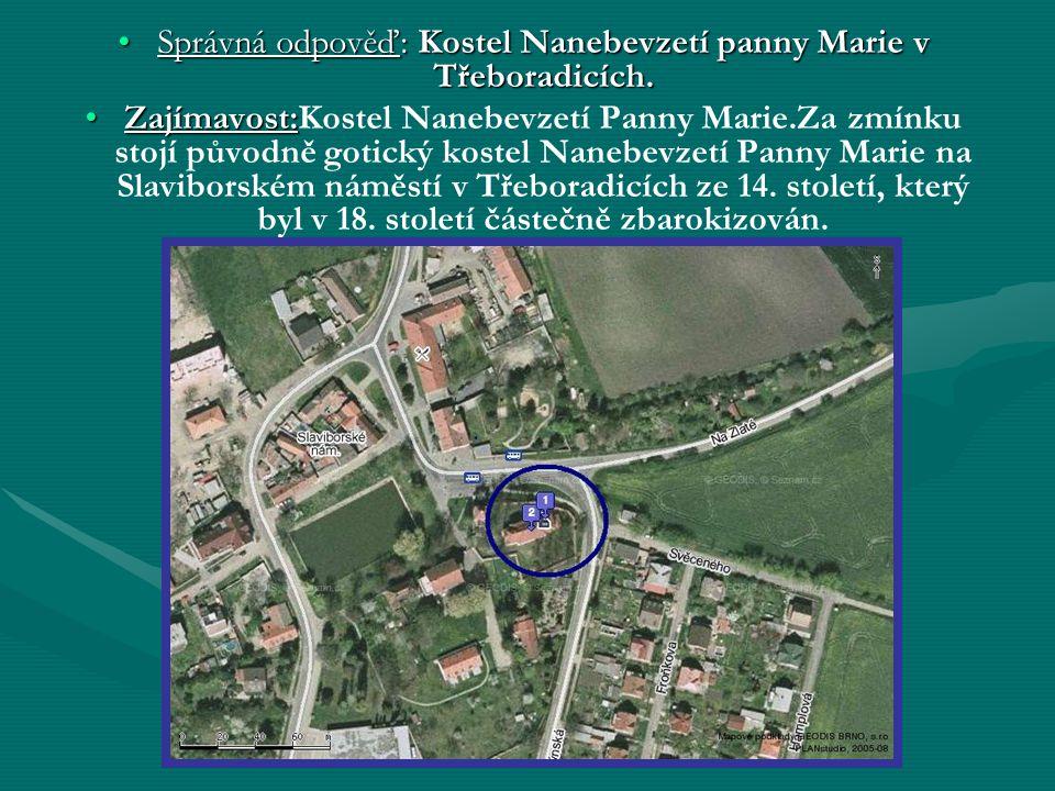 Správná odpověď: Kostel Nanebevzetí panny Marie v Třeboradicích.Správná odpověď: Kostel Nanebevzetí panny Marie v Třeboradicích.