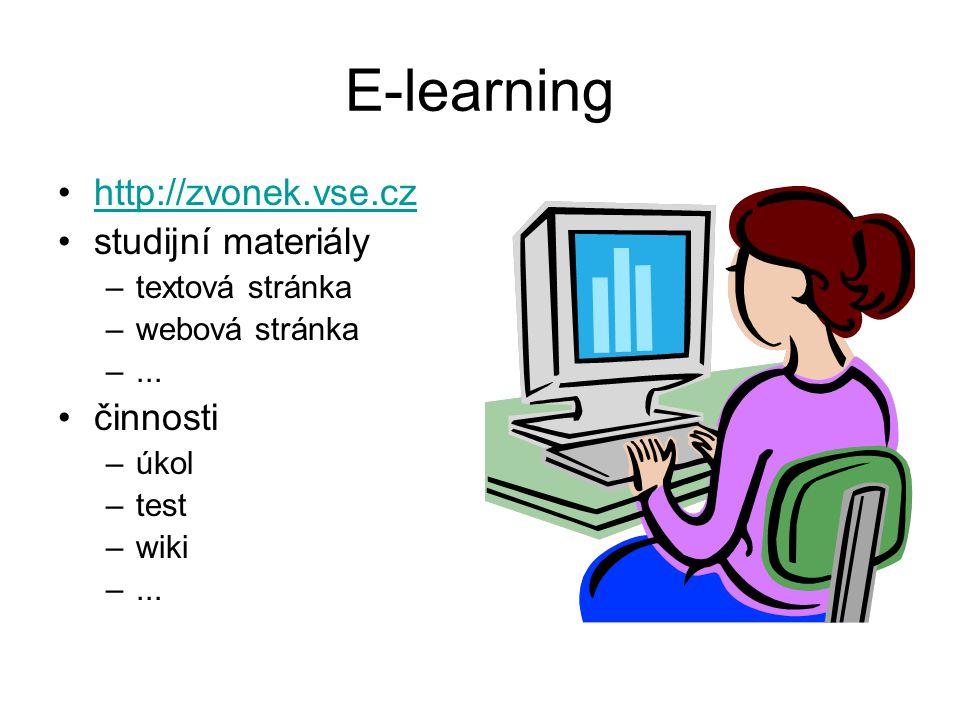 E-learning http://zvonek.vse.cz studijní materiály –textová stránka –webová stránka –...