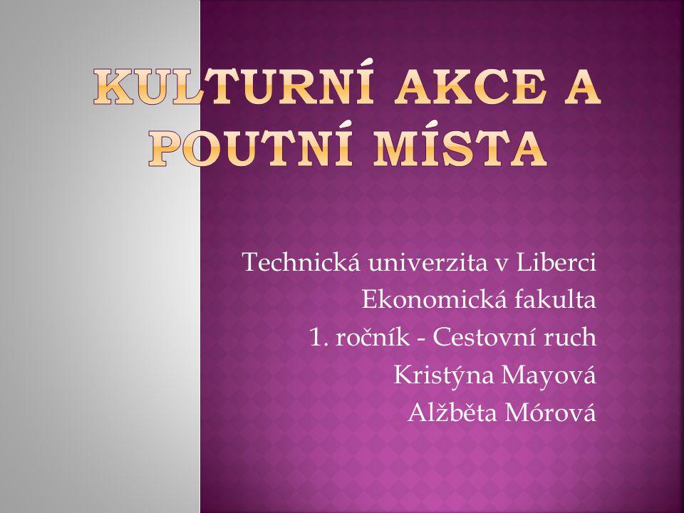 Technická univerzita v Liberci Ekonomická fakulta 1. ročník - Cestovní ruch Kristýna Mayová Alžběta Mórová