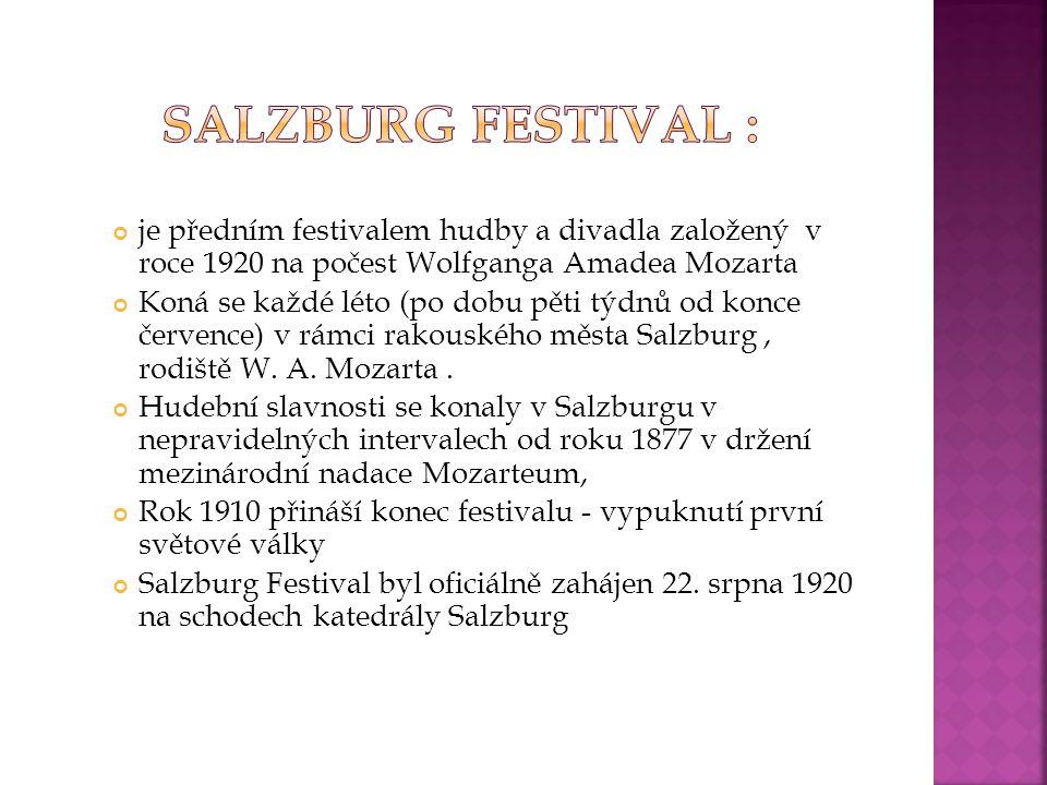 je předním festivalem hudby a divadla založený v roce 1920 na počest Wolfganga Amadea Mozarta Koná se každé léto (po dobu pěti týdnů od konce července