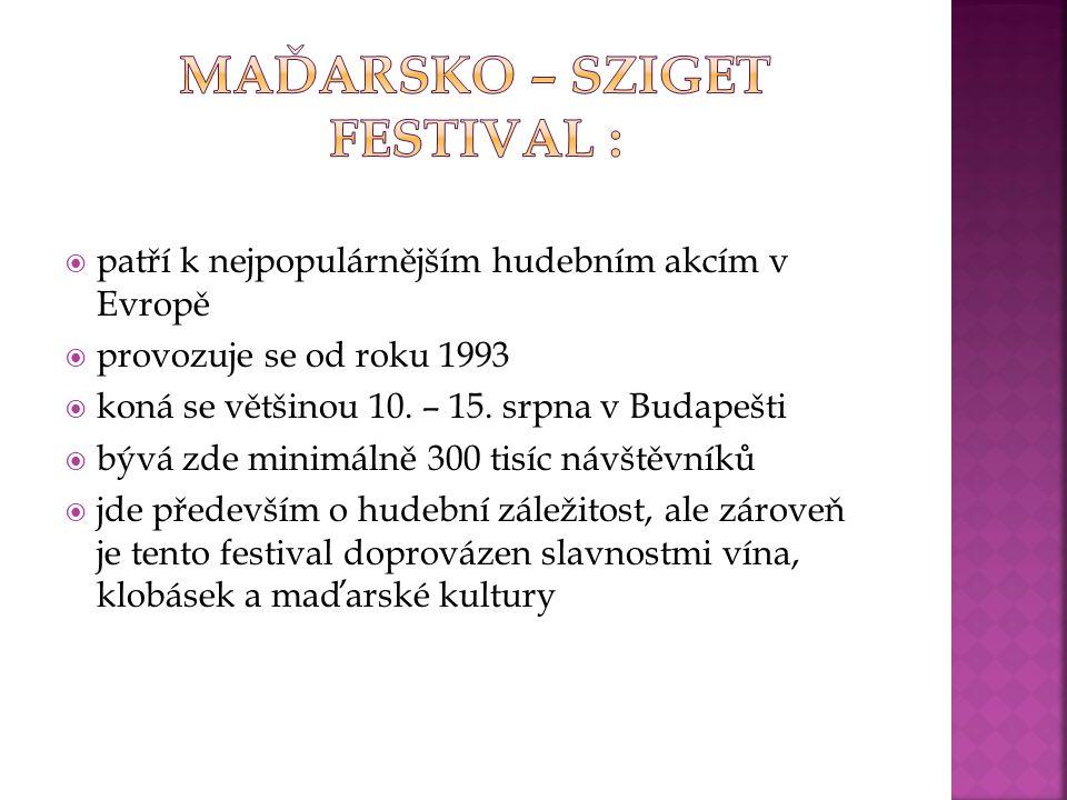  patří k nejpopulárnějším hudebním akcím v Evropě  provozuje se od roku 1993  koná se většinou 10. – 15. srpna v Budapešti  bývá zde minimálně 300