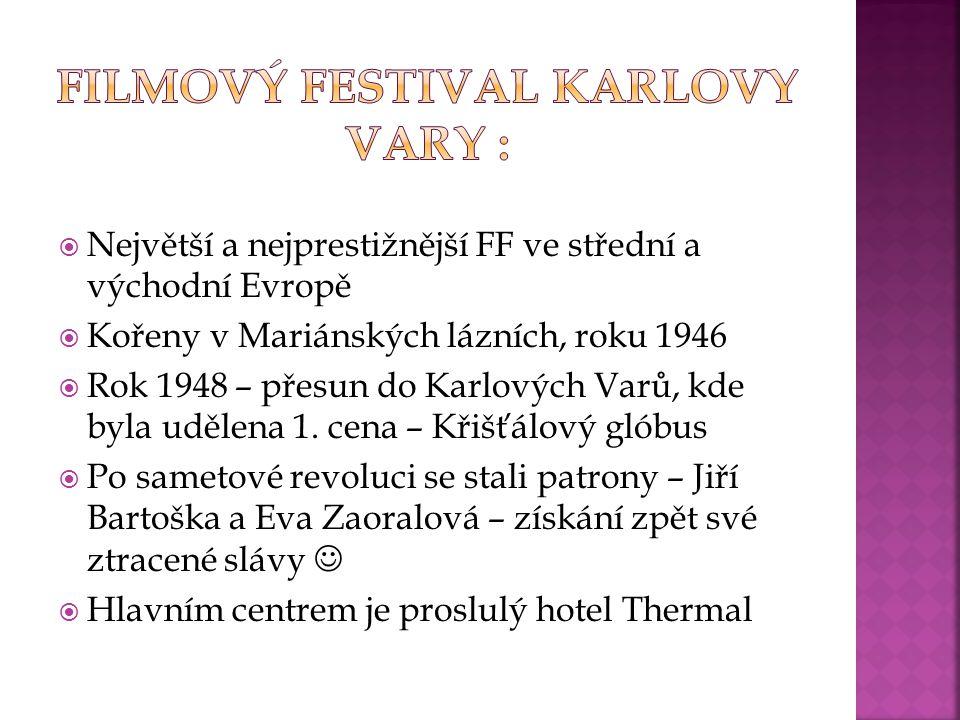  Největší a nejprestižnější FF ve střední a východní Evropě  Kořeny v Mariánských lázních, roku 1946  Rok 1948 – přesun do Karlových Varů, kde byla