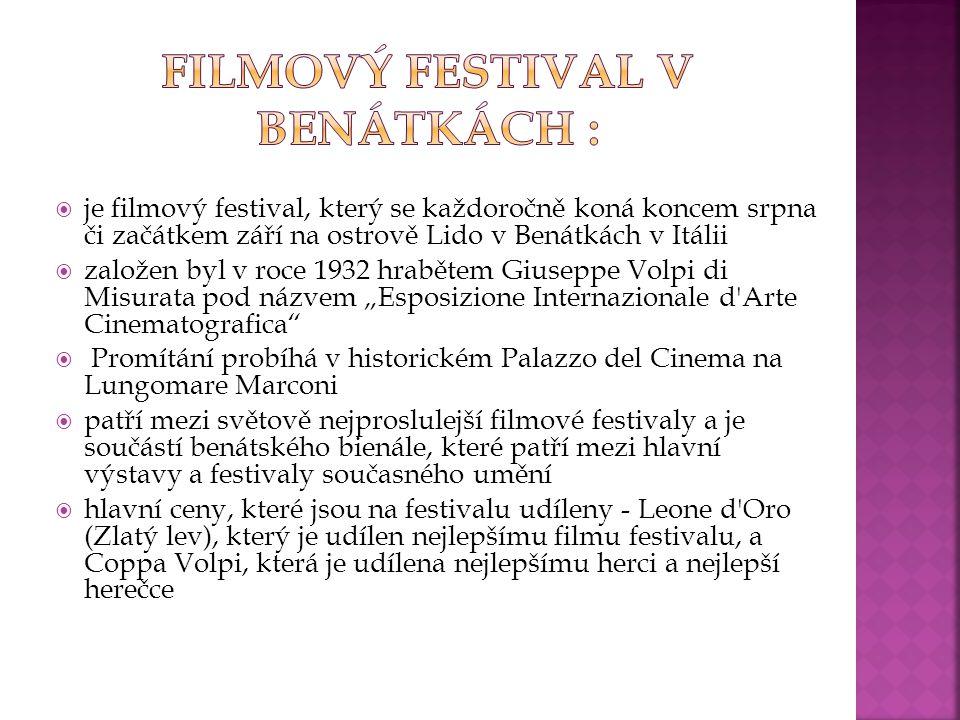  je filmový festival, který se každoročně koná koncem srpna či začátkem září na ostrově Lido v Benátkách v Itálii  založen byl v roce 1932 hrabětem
