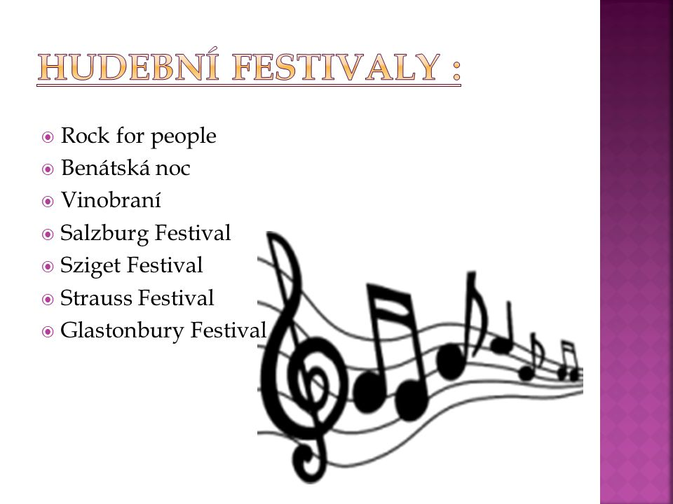  Rock for people  Benátská noc  Vinobraní  Salzburg Festival  Sziget Festival  Strauss Festival  Glastonbury Festival