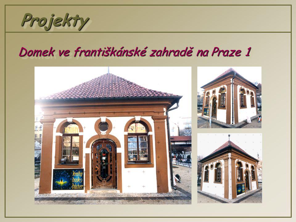 ProjektyProjekty Domek ve františkánské zahradě na Praze 1