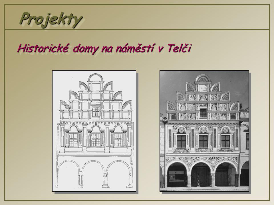 ProjektyProjekty Historické domy na náměstí v Telči