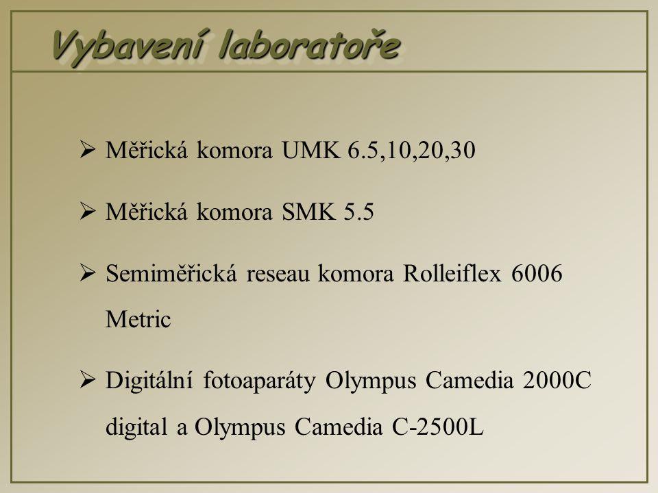 Vybavení laboratoře  Měřická komora UMK 6.5,10,20,30  Měřická komora SMK 5.5  Semiměřická reseau komora Rolleiflex 6006 Metric  Digitální fotoaparáty Olympus Camedia 2000C digital a Olympus Camedia C-2500L