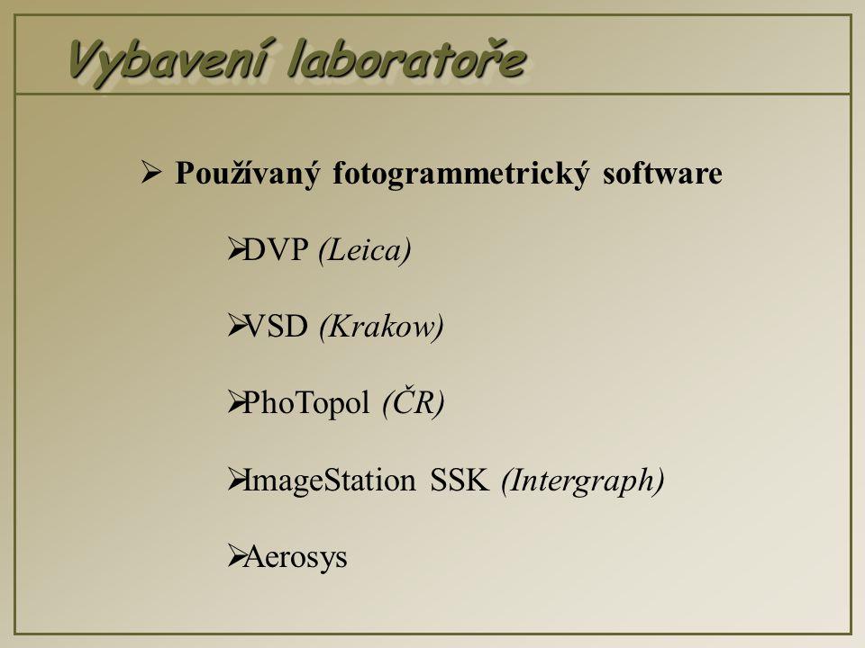 Vybavení laboratoře  Používaný fotogrammetrický software  DVP (Leica)  VSD (Krakow)  PhoTopol (ČR)  ImageStation SSK (Intergraph)  Aerosys