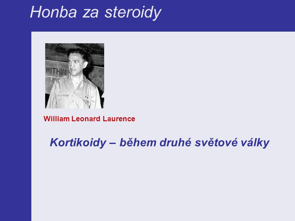 Honba za steroidy William Leonard Laurence Kortikoidy – během druhé světové války