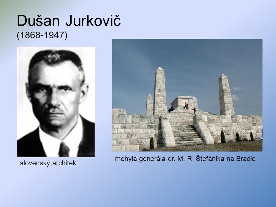 Dušan Jurkovič (1868-1947) mohyla generála dr. M. R. Štefánika na Bradle slovenský architekt