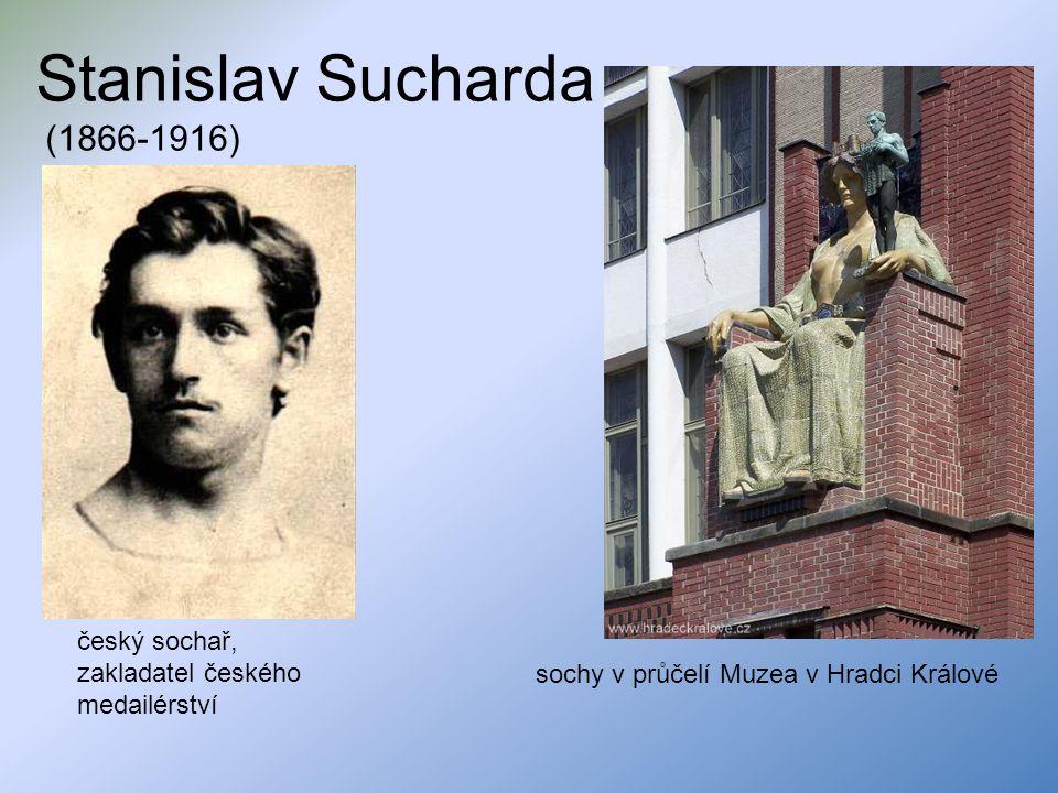 Stanislav Sucharda (1866-1916) sochy v průčelí Muzea v Hradci Králové český sochař, zakladatel českého medailérství
