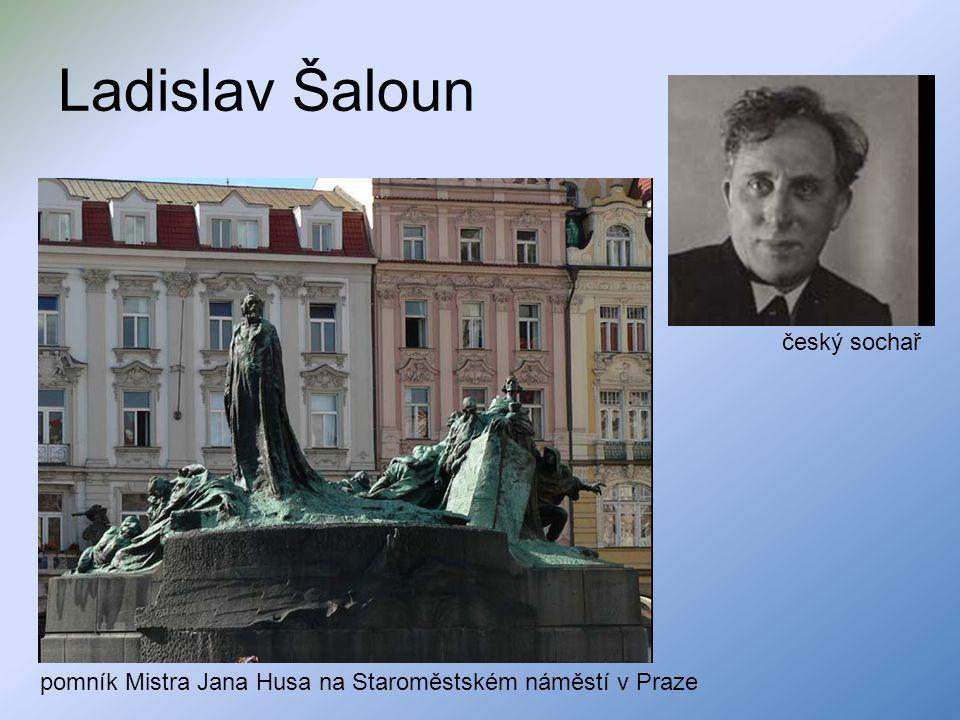 Ladislav Šaloun pomník Mistra Jana Husa na Staroměstském náměstí v Praze český sochař