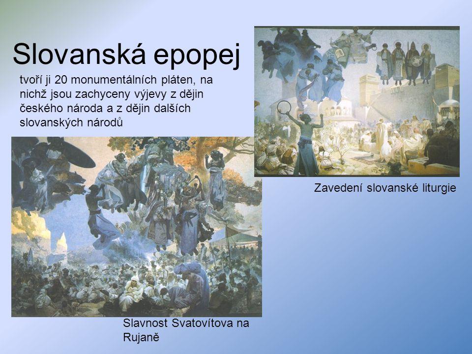 Slovanská epopej Zavedení slovanské liturgie Slavnost Svatovítova na Rujaně tvoří ji 20 monumentálních pláten, na nichž jsou zachyceny výjevy z dějin