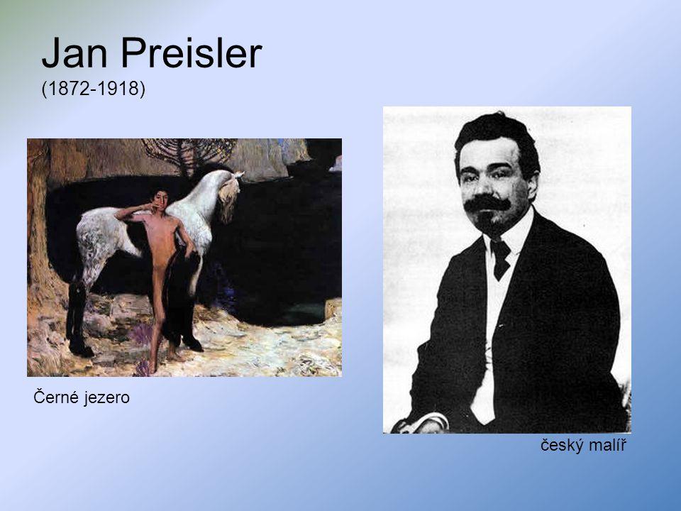 Jan Preisler (1872-1918) český malíř Černé jezero