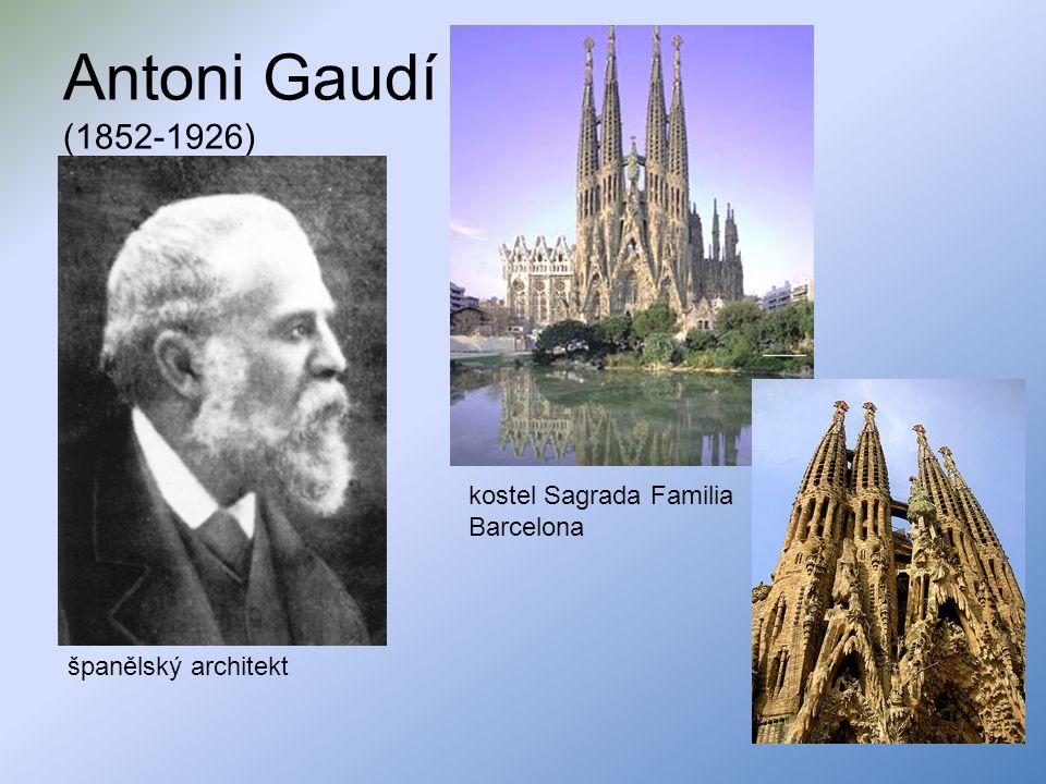 Antoni Gaudí (1852-1926) kostel Sagrada Familia Barcelona španělský architekt