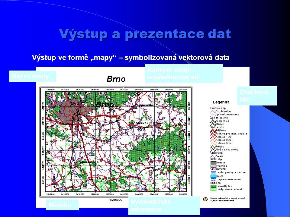 Výstup a prezentace dat Výstup na monitor počítače – symbolizovaná vektorová data