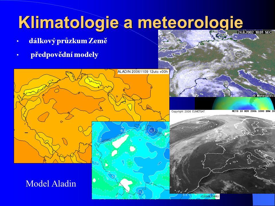 Klimatologie a meteorologie dálkový průzkum Země předpovědní modely Model Aladin