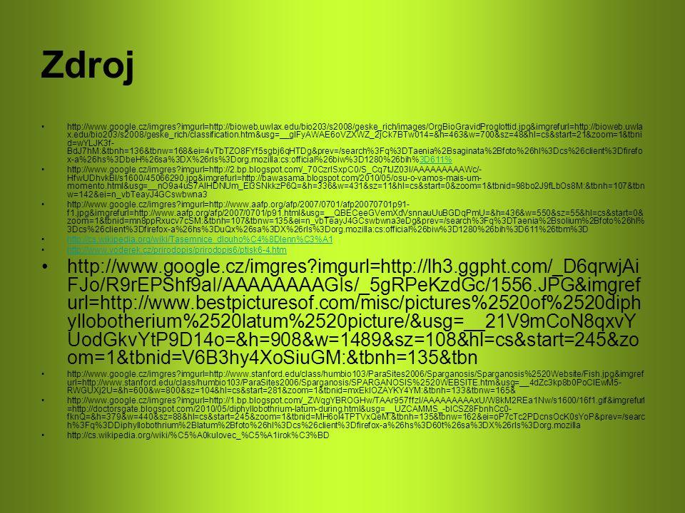 Zdroj http://www.google.cz/imgres?imgurl=http://bioweb.uwlax.edu/bio203/s2008/geske_rich/images/OrgBioGravidProglottid.jpg&imgrefurl=http://bioweb.uwl