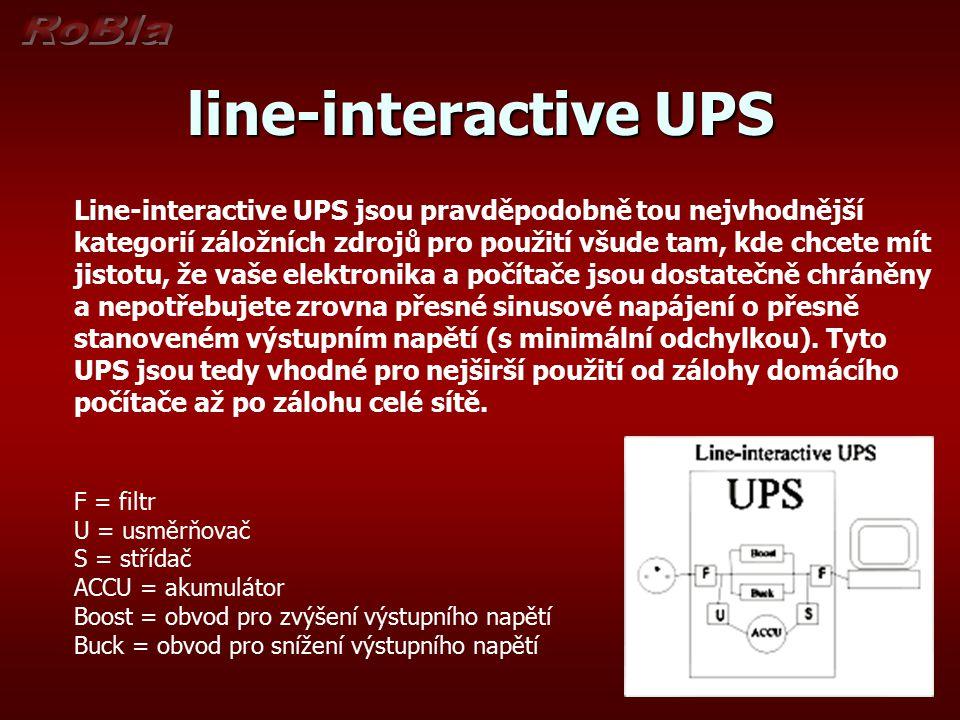 line-interactive UPS Line-interactive UPS jsou pravděpodobně tou nejvhodnější kategorií záložních zdrojů pro použití všude tam, kde chcete mít jistotu