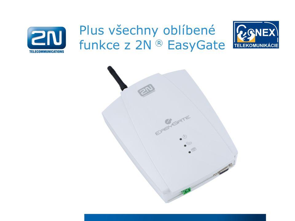 Plus všechny oblíbené funkce z 2N ® EasyGate