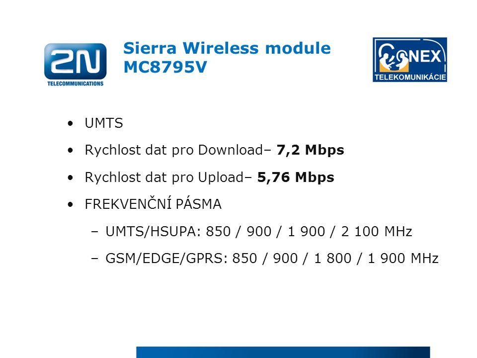 Sierra Wireless module MC8795V UMTS Rychlost dat pro Download– 7,2 Mbps Rychlost dat pro Upload– 5,76 Mbps FREKVENČNÍ PÁSMA –UMTS/HSUPA: 850 / 900 / 1